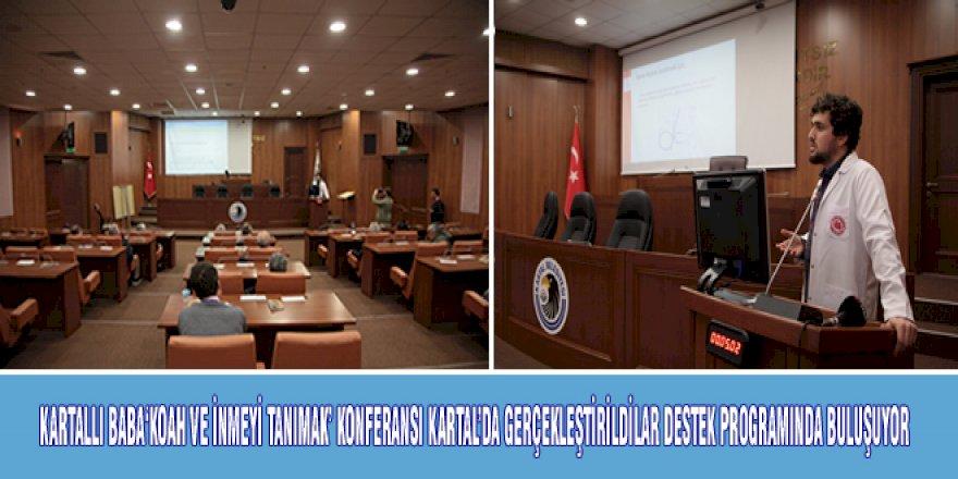 'KOAH VE İNMEYİ TANIMAK' KONFERANSI KARTAL'DA GERÇEKLEŞTİRİLDİ