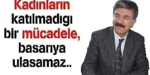 """Cengiz Alp' """"Kadınların katılmadığı hiçbir mücadele başarıya ulaşamaz"""""""