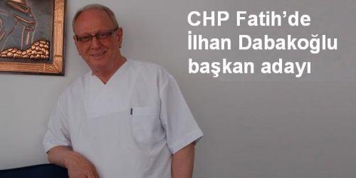 CHP Fatih'de İlhan Dabakoğlu başkan adayı