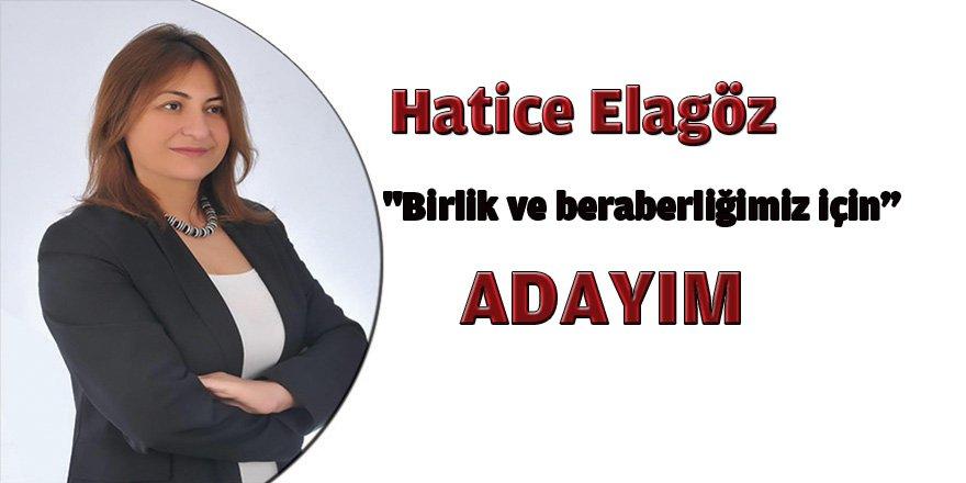 """Hatice Elagöz  """"Birlik ve beraberliğimiz için adayım"""""""