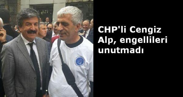 CHP'li Cengiz Alp, engellileri unutmadı