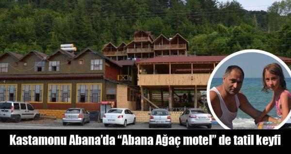 """Kastamonu  """"Abana Ağaç Motel"""" de tatil keyfi"""