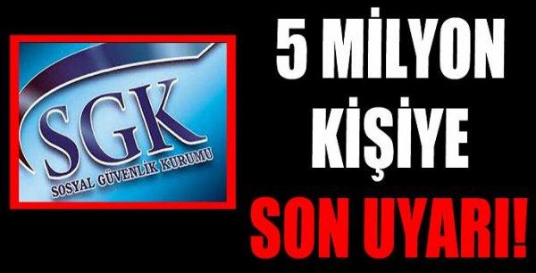 SGK Başkanı'ndan 5 milyon kişiye çağrı