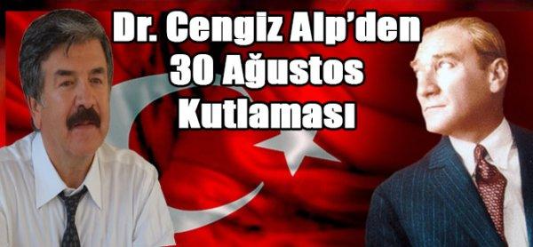 Dr. Cengiz Alp'ten, 30 Ağustos Zafer Bayramı Kutlaması