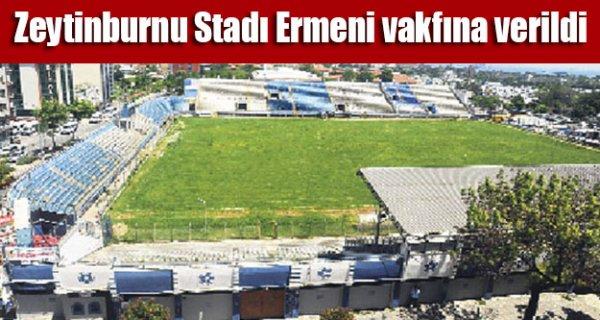 Zeytinburnu Stadı Ermeni artık Ermeni Vakfı'nın
