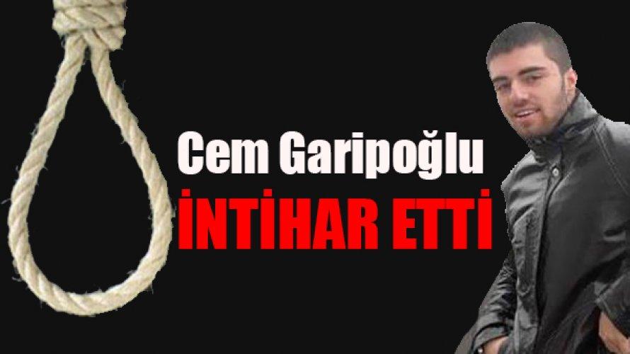 Cem Garipoğlu intihar etti !