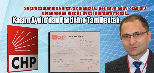 Kasım Aydın'dan partisine tam destek