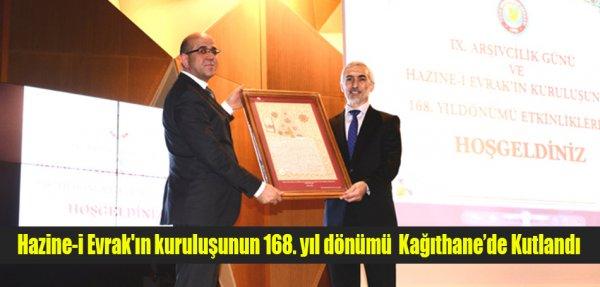 Hazine-i Evrak'ın kuruluşunun 168. yıl dönümü Kağıthane'de Kutlandı