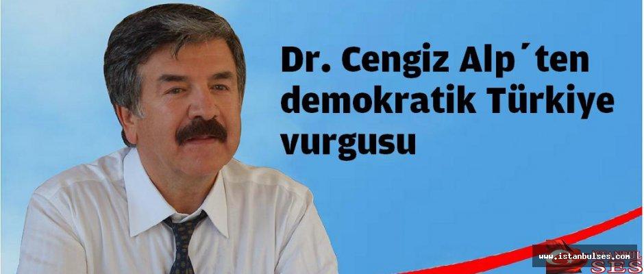 Dr. Cengiz Alp'ten demokratik Türkiye vurgusu