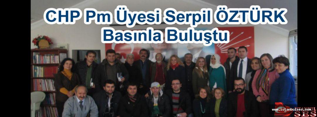 CHP Pm Üyesi Serpil ÖZTÜRK Basınla Buluştu