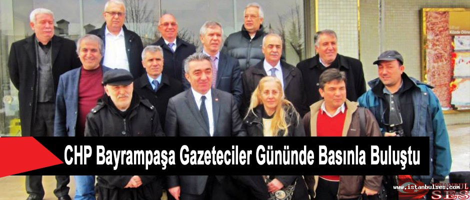 CHP Bayrampaşa Gazeteciler Gününde Basınla Buluştu