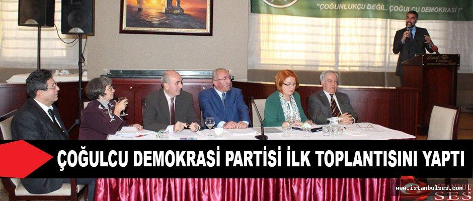 Çoğulcu Demokrasi Partisi İlk Toplantısını Yaptı