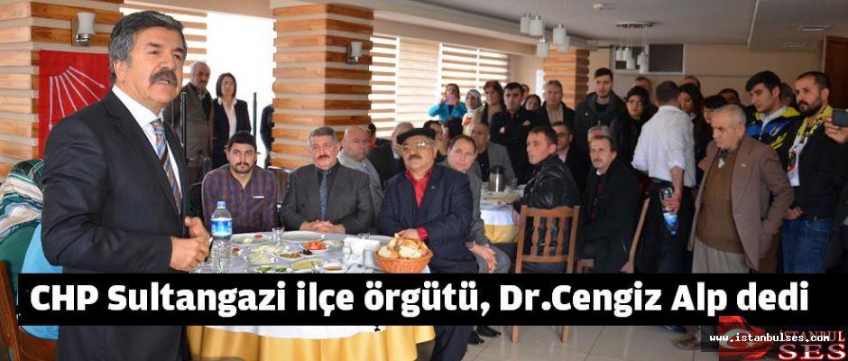 CHP Sultangazi ilçe örgütü, Cengiz Alp dedi.