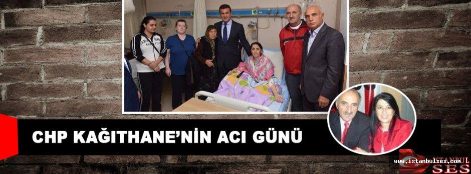 CHP Kâğıthane'nin Acı Günü, Cennet Topuz Hayatını Kaybetti