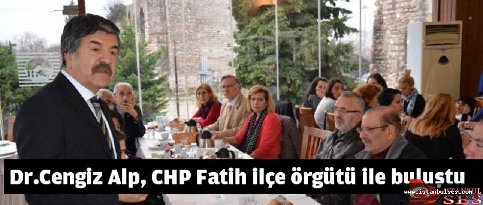Dr.Cengiz Alp, CHP Fatih ilçe örgütü ile buluştu