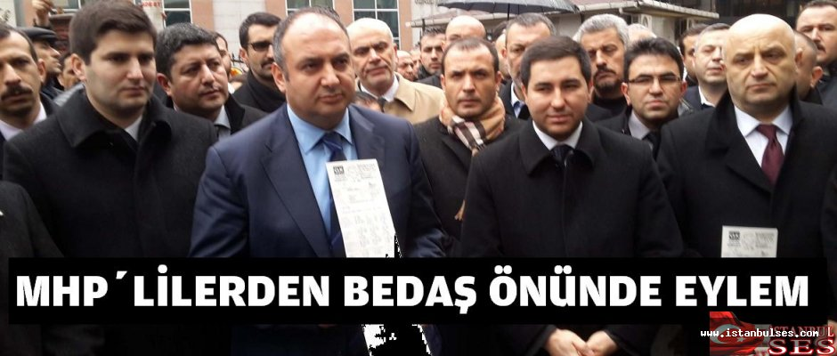 MHP İstanbul İl Teşkilatı'ndan, Bedaş önünde eylem