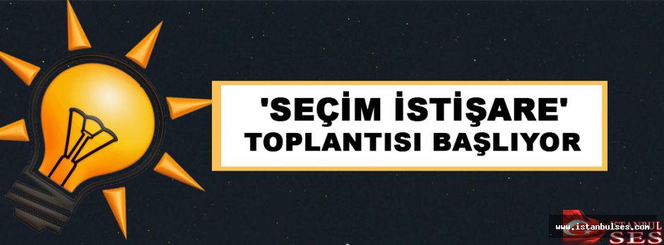 AK Parti 'Seçim İstişare' toplantısı başlıyor