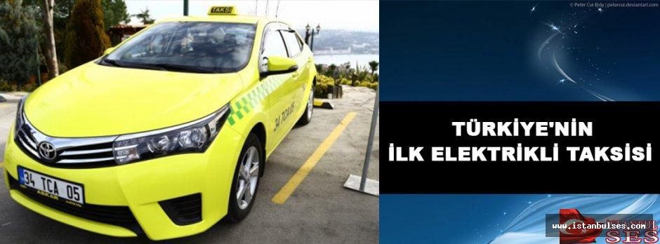 Türkiye'nin ilk elektrikli taksisi