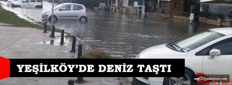 Yeşilköy'de deniz taştı