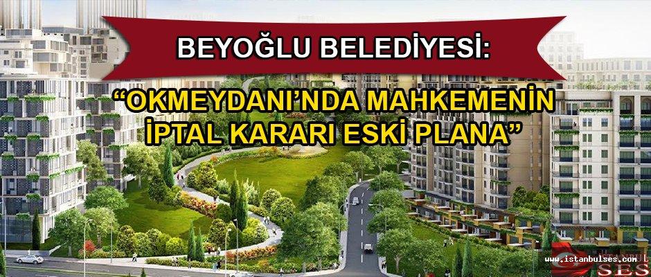 """Beyoğlu Belediyesi: """"Okmeydanı'nda Mahkemenin İptal Kararı Eski Plana"""""""