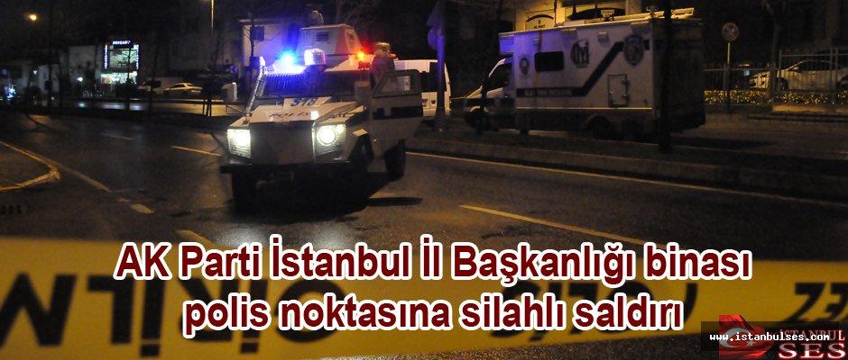 AK Parti önündeki polis noktasına silahlı saldırı