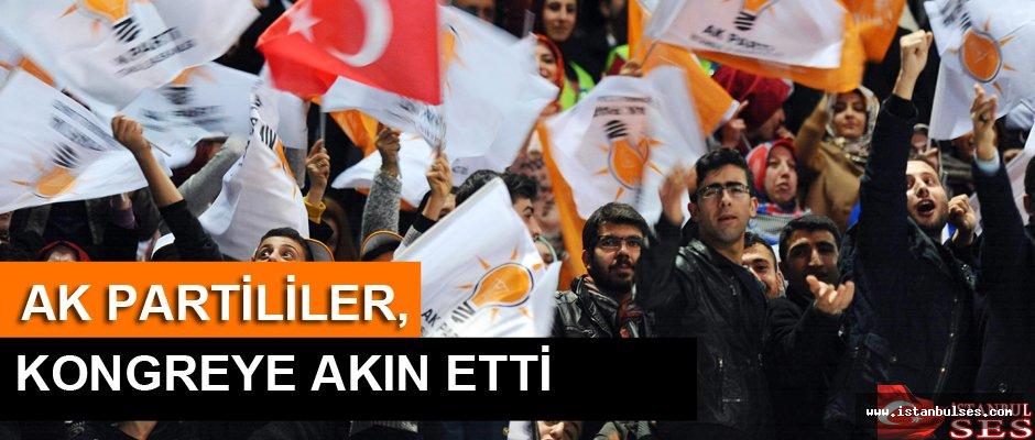 AK Partililer kongreye akın etti