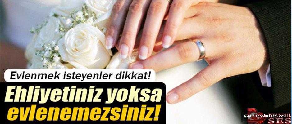 Evlenmek İsteyenler DİKKAT!