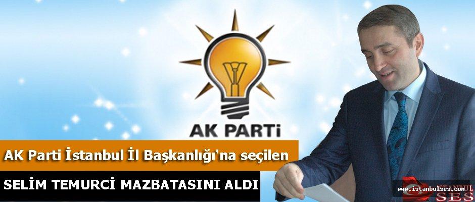 AK Parti'nin yeni İstanbul İl Başkanı Selim Temurci, Mazbatasını Aldı