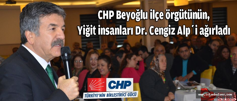 CHP Beyoğlu ilçe örgütünün, Yiğit insanları Dr. Cengiz Alp'i ağırladı