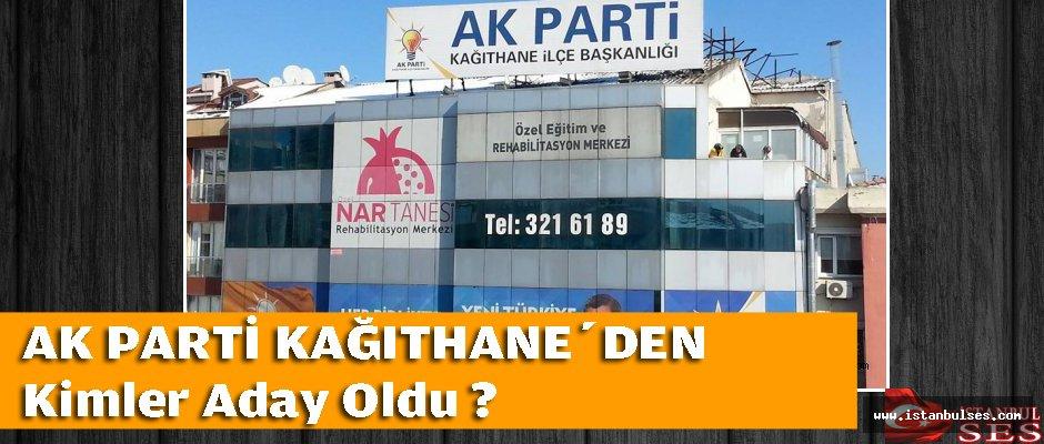 AK Parti Kağıthane'den Kimler Aday Oldu ?