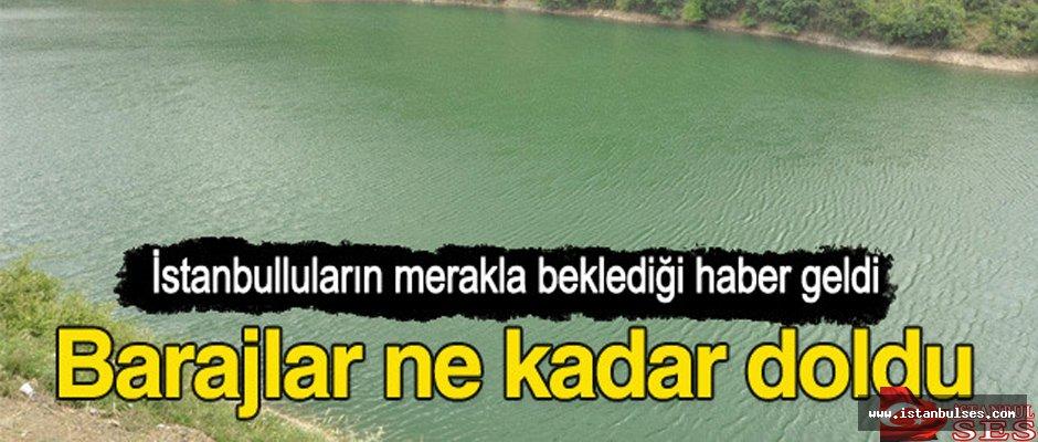 İstanbul barajlarında doluluk oranı yüzde 100'e yaklaştı