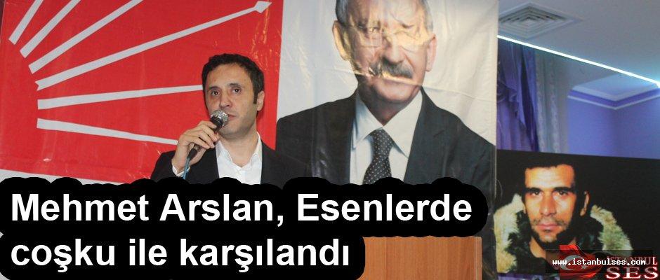 Mehmet Arslan, Esenlerde coşku ile karşılandı