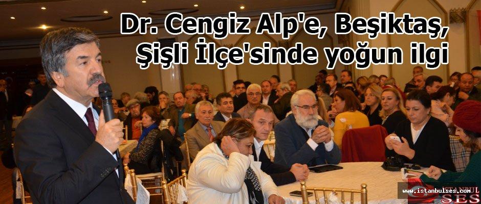 Dr. Cengiz Alp'e, Beşiktaş, Şişli İlçe'sinde yoğun ilgi