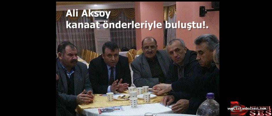 Ali Aksoy  kanaat önderleriyle buluştu!.