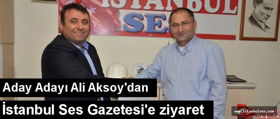Aday Adayı Ali Aksoy'dan İstanbul Ses Gazetesi'e ziyaret