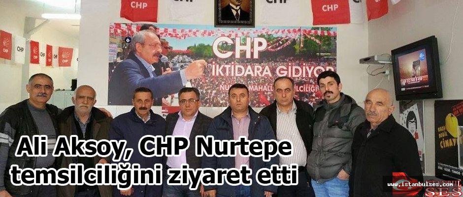 Ali Aksoy, CHP Nurtepe temsilciliğini ziyaret etti
