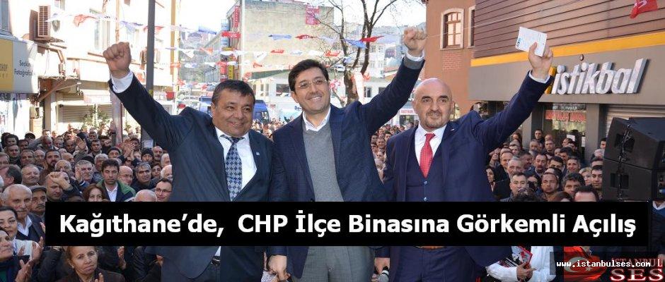 Kağıthane'de,  CHP İlçe Binasına Görkemli Açılış