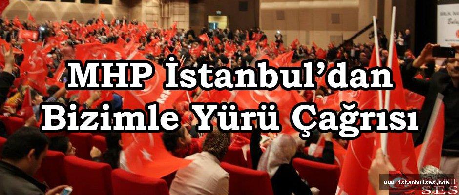 MHP İstanbul'dan Bizimle Yürü Çağrısı Yaptı
