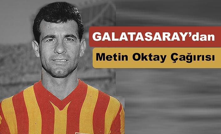 Galatasaray'dan Metin Oktay Çağırısı