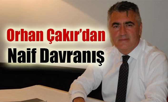 Orhan Çakır'dan Naif Davranış