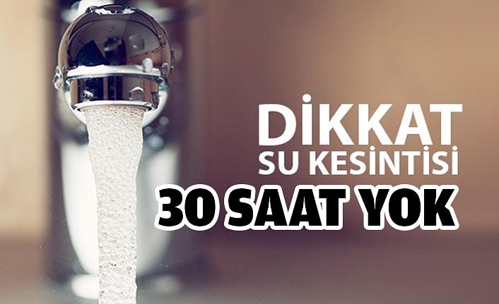 İstanbul'lu 30 Saat Susuz Kalacak
