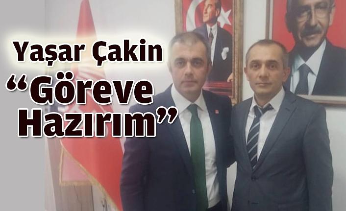 """Yaşar Çakin, """"Göreve Hazırım"""""""