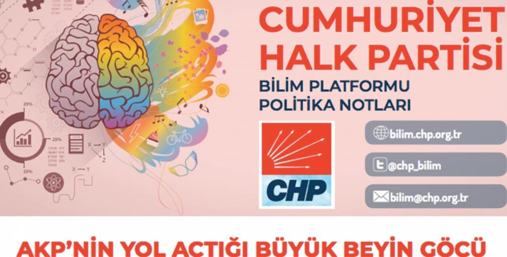 """CHP BİLİM PLATFORMU, """"AKP'NİN YOL AÇTIĞI BÜYÜK BEYİN GÖÇÜ"""" BAŞLIKLI POLİTİKA NOTU HAZIRLADI"""