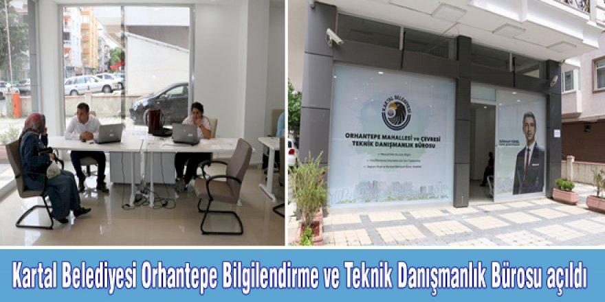 Kartal Belediyesi Orhantepe Bilgilendirme ve Teknik Danışmanlık Bürosu açıldı