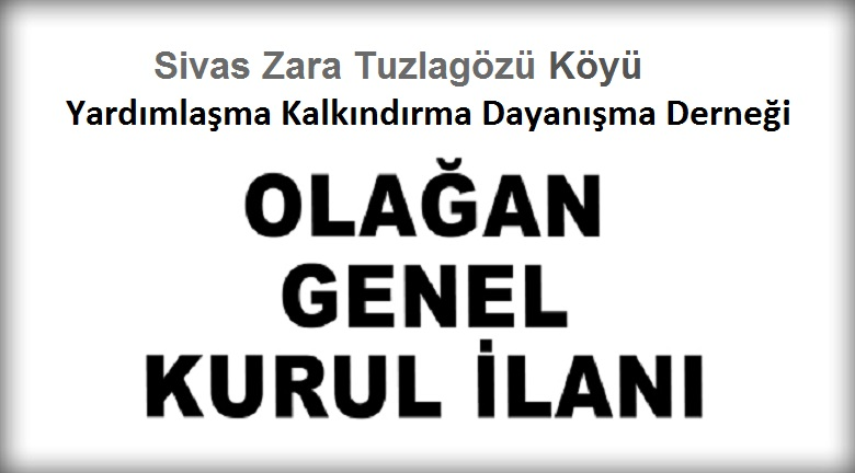 Sivas Zara Tuzlagözü Köyü Genel Kurul İlanı