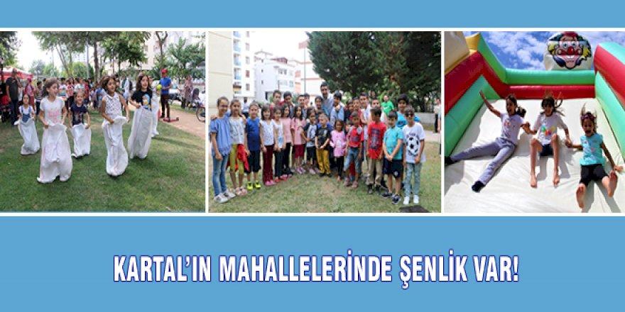 KARTAL'IN MAHALLELERİNDE ŞENLİK VAR!